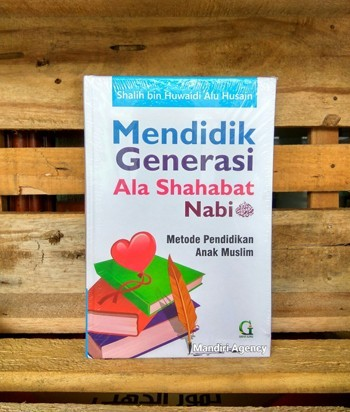 Mendidik Generasi Ala Shahabat Nabi ﷺ